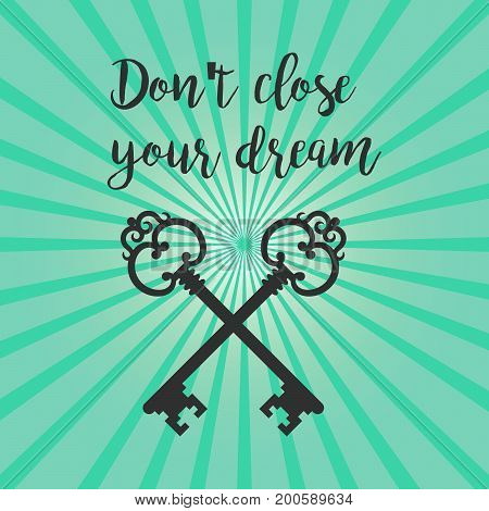Vintage crossed keys silhouette on blue background with text do not close your dream. Vector illustration