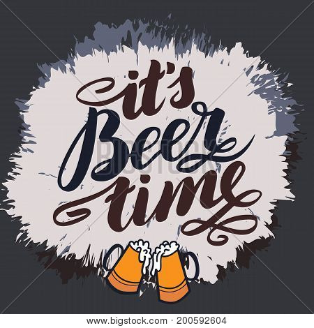 it s beer time. Traditional German Oktoberfest bier festival. Vector hand-drawn brush lettering illustration isolated on white.