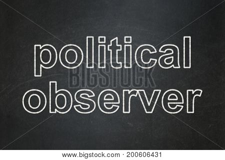 Political concept: text Political Observer on Black chalkboard background