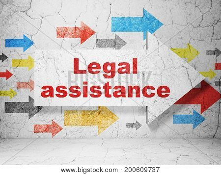 Law concept:  arrow with Legal Assistance on grunge textured concrete wall background, 3D rendering