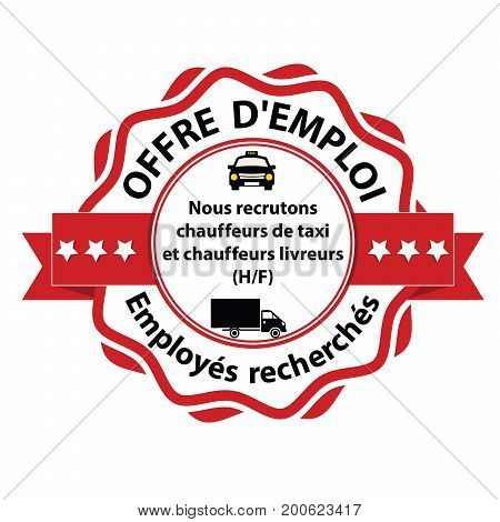 Drivers wanted - printable red sticker with french text. Text translation: Job Offer, Employees needed. We are looking for taxi drivers and courier drivers.