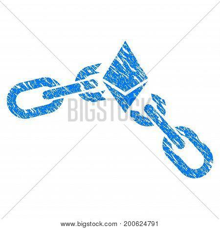 Grunge Ethereum Broken Chain rubber seal stamp watermark. Icon symbol with grunge design and scratched texture. Unclean vector blue sticker.