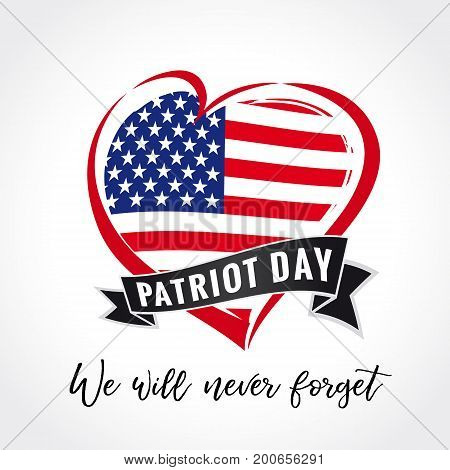 Patriot day vector card with heart in national flag colors. September 11, We will never forget. Patriot day USA heart emblem colored