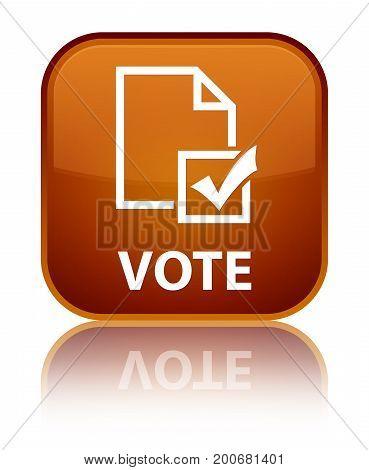 Vote (survey Icon) Special Brown Square Button