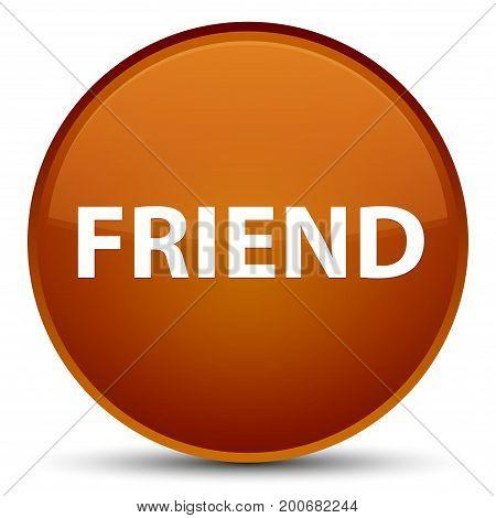 Friend Special Brown Round Button