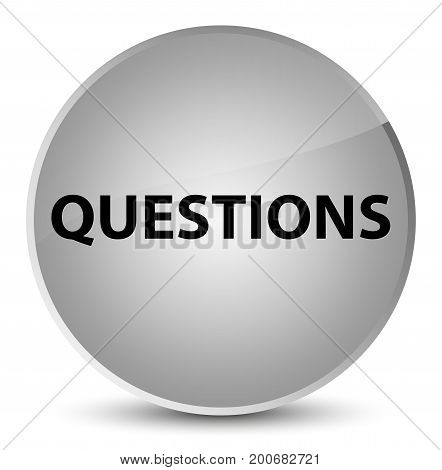 Questions Elegant White Round Button