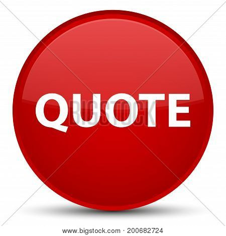 Quote Special Red Round Button