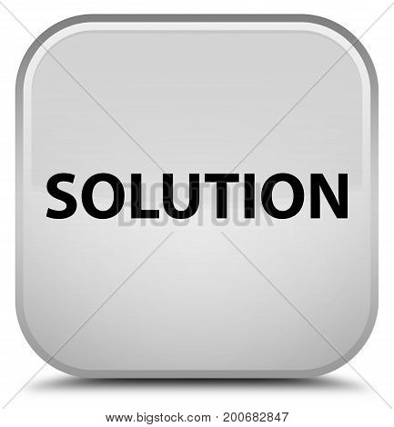 Solution Special White Square Button