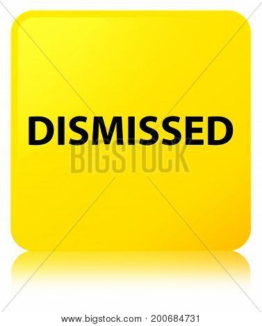 Dismissed Yellow Square Button