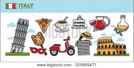 Italy travel destination promotional poster. Pisa tower, delicious pizza, carnival masks, famous Coliseum, traditional drinks and treats, common Italian clothes and red moped vector illustrations.