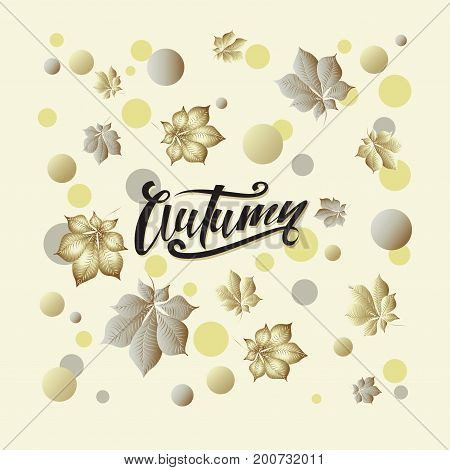 Autumn. Falling leaves. Card, banner, poster. Handwritten inscription AUTUMN and leaves on a light background. Design for decoration, gift packing, printing on fabric, paper or utensils.