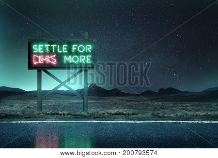 An old neon sign at night along a roadside with the message 'settle for more'. Mixed media illustration.