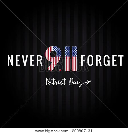 Never forget 9/11 Partiot day USA banner. Patriot Day vector card, September 11, We will never forget