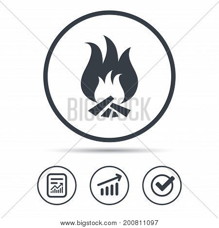 Fire icon. Blazing bonfire flame symbol. Report document, Graph chart and Check signs. Circle web buttons. Vector