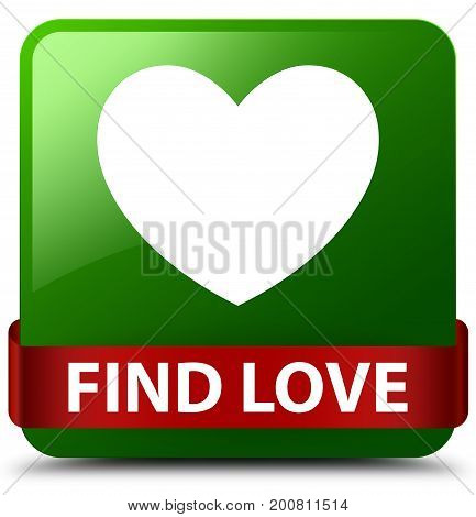 Find Love Green Square Button Red Ribbon In Middle