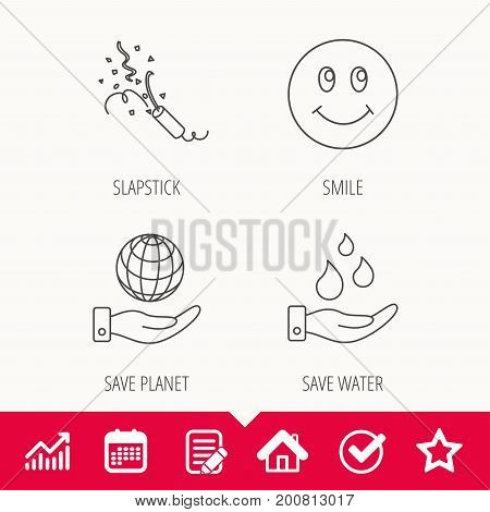 Save water, save planet and slapstick icons. Smiling face linear sign. Edit document, Calendar and Graph chart signs. Star, Check and House web icons. Vector