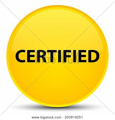 Certified Special Yellow Round Button