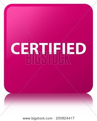Certified Pink Square Button