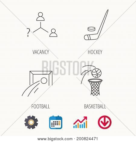 Football, ice hockey and basketball icons. Vacancy linear sign. Calendar, Graph chart and Cogwheel signs. Download colored web icon. Vector