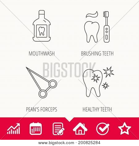 Mouthwash, healthy teeth and peans forceps icons. Brushing teeth linear sign. Edit document, Calendar and Graph chart signs. Star, Check and House web icons. Vector