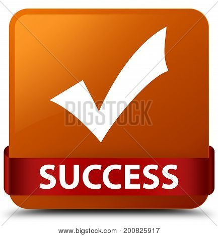 Success (validate Icon) Brown Square Button Red Ribbon In Middle