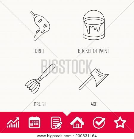 Drill tool, bucket of paint and axe icons. Brush linear sign. Edit document, Calendar and Graph chart signs. Star, Check and House web icons. Vector
