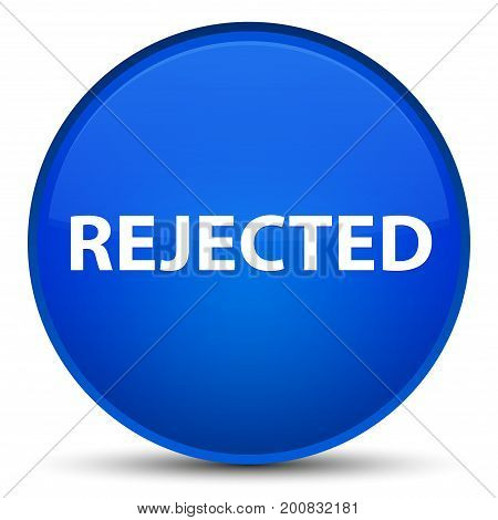 Rejected Special Blue Round Button