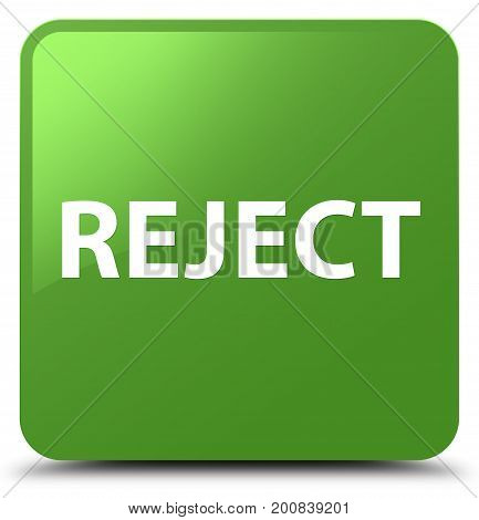 Reject Soft Green Square Button