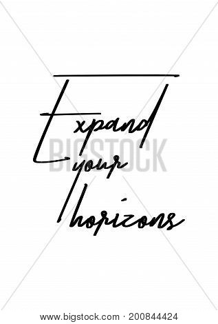 Hand drawn holiday lettering. Ink illustration. Modern brush calligraphy. Isolated on white background. Expand your horizons.