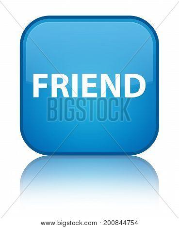 Friend Special Cyan Blue Square Button