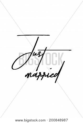 Hand drawn holiday lettering. Ink illustration. Modern brush calligraphy. Isolated on white background. Just married.