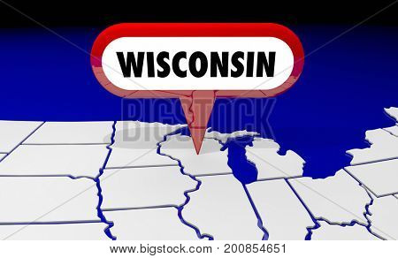 Wisconsin WI State Map Pin Location Destination 3d Illustration