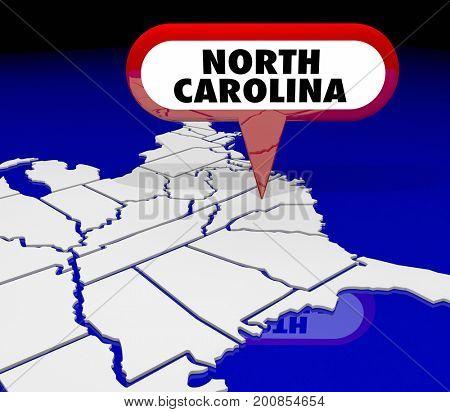 North Carolina NC State Map Pin Location Destination 3d Illustration