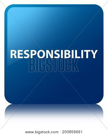 Responsibility Blue Square Button