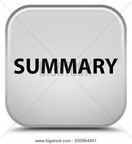 Summary Special White Square Button