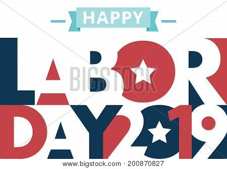 Happy Labor Day. text signs. Vector illustration for design. All in a single layer. Vector illustration. Happy Labor Day 2019.