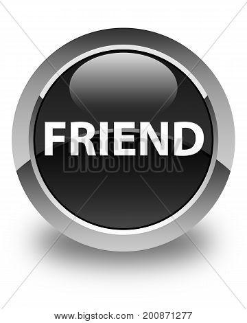 Friend Glossy Black Round Button