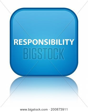 Responsibility Special Cyan Blue Square Button
