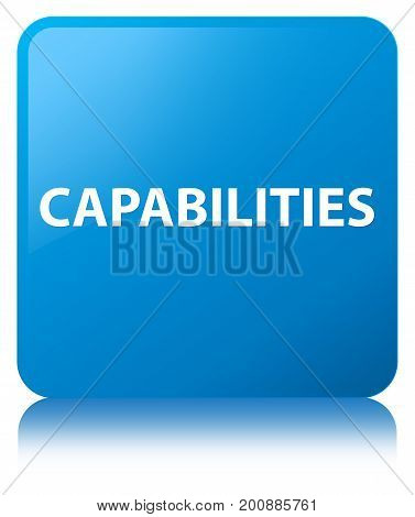 Capabilities Cyan Blue Square Button