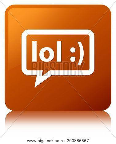 Lol Bubble Icon Brown Square Button