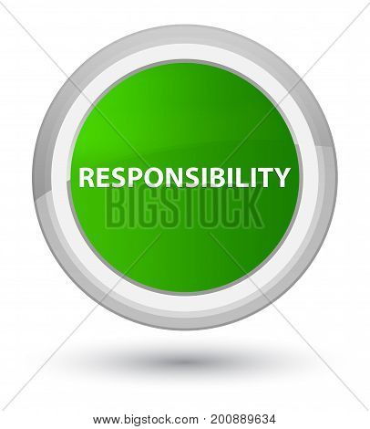 Responsibility Prime Green Round Button