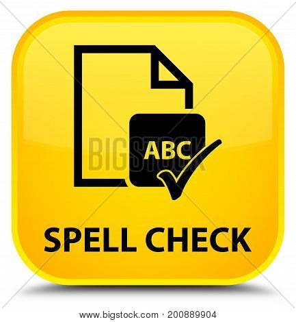 Spell Check Document Special Yellow Square Button