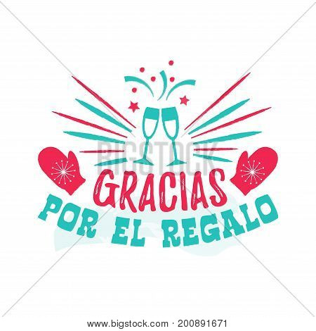 Gracias por el regalo - thank you for the Gift - Spanish-language. Happy New Year card with wine glasses, mittens and fireworks. Vintage vector badge on white background