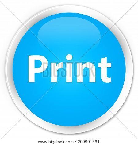Print Premium Cyan Blue Round Button
