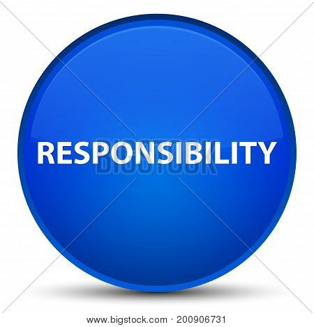 Responsibility Special Blue Round Button