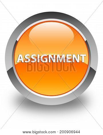 Assignment Glossy Orange Round Button