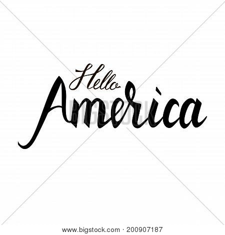 Fashionable inscription brush Hello America isolated on white background