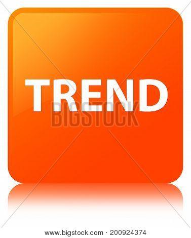 Trend Orange Square Button