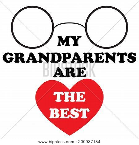 Vector illustration with the inscription My grandparents are the best and the heart and glasses for the National Grandparents Day. Illustration with phrase can be used to design of greeting cards and sites printing on T-shirts cups etc.