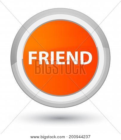 Friend Prime Orange Round Button